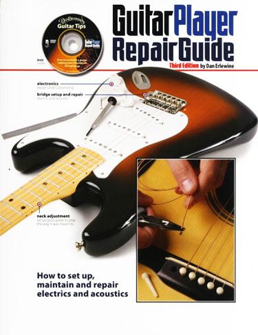 Guitar player repair guide - Dan Erlewine